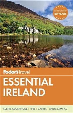 Fodor's Travel Essential Ireland (Paperback) (Paul Clements & Alannah Hopkin & Anto Howard)