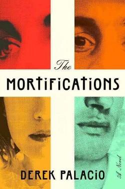 Mortifications (Hardcover) (Derek Palacio)