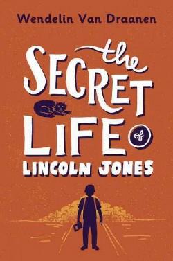Secret Life of Lincoln Jones (Library) (Wendelin Van Draanen)