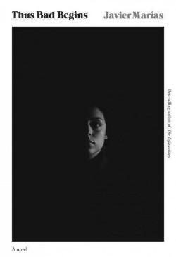 Thus Bad Begins (Hardcover) (Javier Marias)