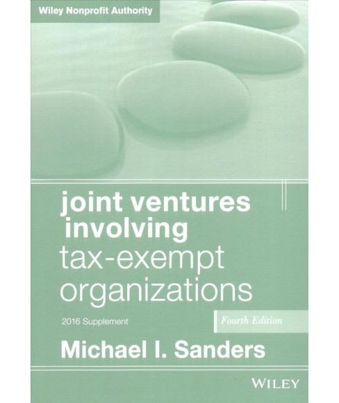 Joint Ventures Involving Tax-Exempt Organizations 2016 (Paperback) (Michael I. Sanders) - image 1 of 1