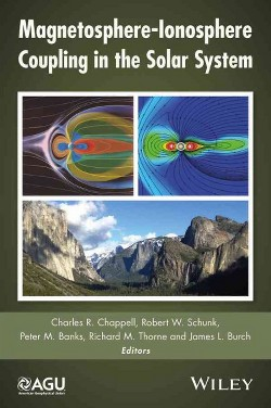 Magnetosphere-Ionosphere Coupling in the Solar System (Hardcover) (Charles R. Chappell & Robert W.