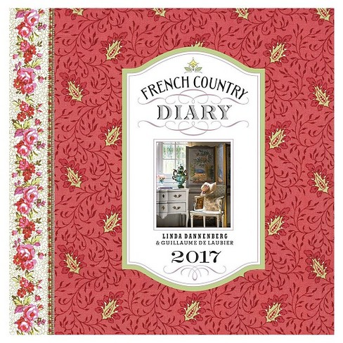 French Country Diary 2017 Calendar (Hardcover) (Linda Dannenberg) - image 1 of 2