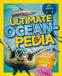 Ultimate Oceanpedia : The Most Complete Ocean Reference Ever (Library) (Christina Wilsdon)