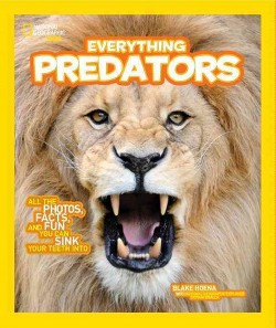 Everything Predators : All the Photos, Facts, and Fun You Can Sink Your Teeth into (Library) (Blake