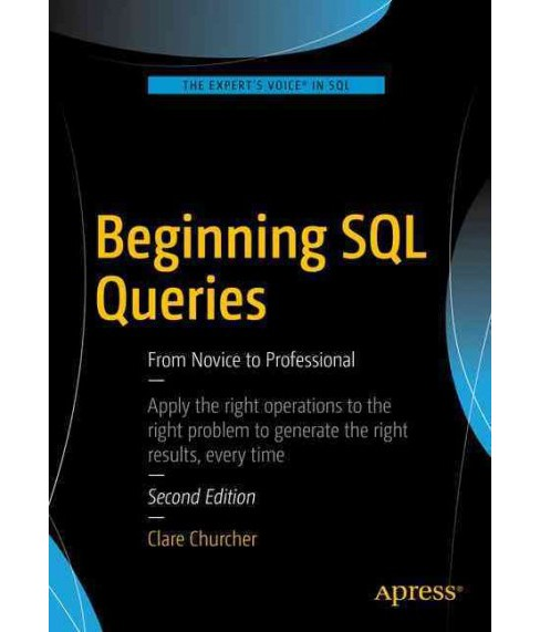 Beginning SQL Queries : From Novice to Professional (Paperback) (Clare Churcher) - image 1 of 1