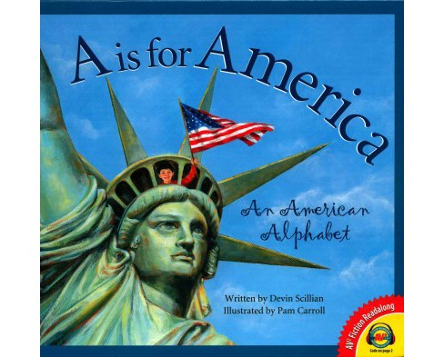Is for America : An American Alphabet (Library) (Devin Scillian) - image 1 of 1