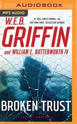 Broken Trust (MP3-CD) (W. E. B. Griffin & IV William E. Butterworth)