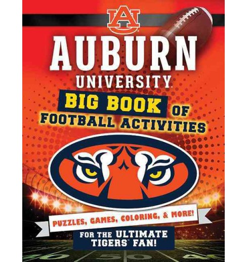 Auburn University : Big Book of Football Activities (Paperback) (Peg Connery-Boyd) - image 1 of 1