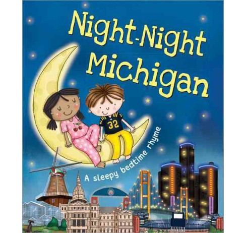 Night-Night Michigan : A Sleepy Bedtime Rhyme (Hardcover) (Katherine Sully) - image 1 of 1