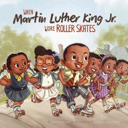 When Martin Luther King Jr. Wore Roller Skates (Library) (Mark Weakland)