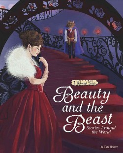 Beauty and the Beast Stories Around the World : 3 Beloved Tales (Library) (Cari Meister)