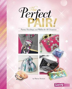 Perfect Pair! : Purses, Handbags, and Wallets for All Occasions (Library) (Marne Ventura)