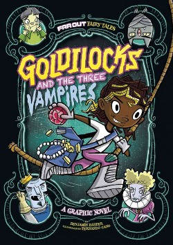Far Out Fairy Tales : Goldilocks and the Three Vampires: A Graphic Novel (Library) (Laurie S. Sutton)
