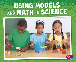 Using Models and Math in Science (Library) (Riley Flynn)