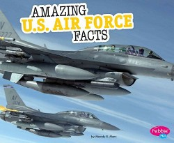 Amazing U.S. Air Force Facts (Library) (Mandy R. Marx)