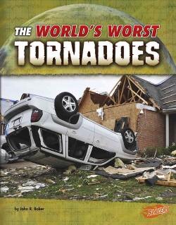 World's Worst Tornadoes (Library) (John R. Baker)
