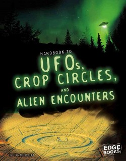 Handbook to Ufos, Crop Circles, and Alien Encounters (Library) (Sean McCollum)