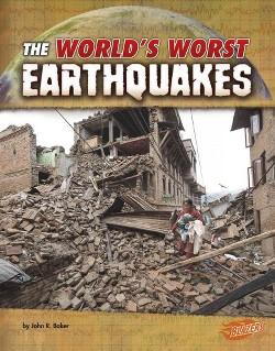 World's Worst Earthquakes (Library) (John R. Baker)