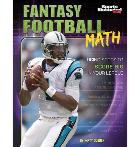 Fantasy Football Math : Using Stats to Score Big in Your League (Library) (Matt Doeden) - image 1 of 1