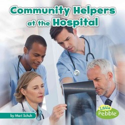 Community Helpers at the Hospital (Library) (Mari Schuh)