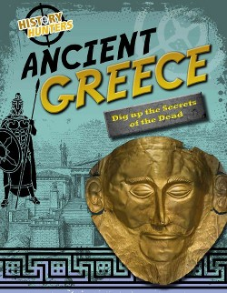 Ancient Greece : Dig Up the Secrets of the Dead (Library) (Nancy Dickmann)