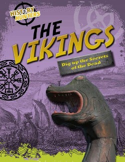 Vikings : Dig Up the Secrets of the Dead (Library) (Louise Spilsbury)
