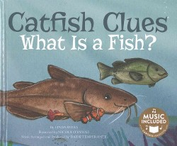 Catfish Clues : What Is a Fish? (Library) (Linda Ayers)