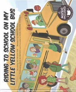 Riding to School in My Little Yellow School Bus (Library)