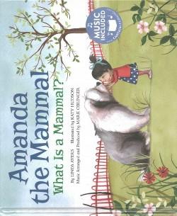 Amanda the Mammal : What Is a Mammal? (Library) (Linda Ayers)