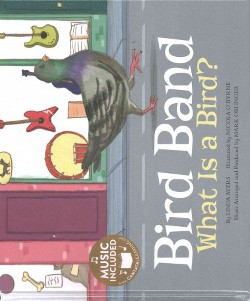 Bird Band : What Is a Bird? (Library) (Linda Ayers)