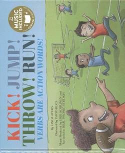 Kick! Jump! Throw! Run! : Verbs Are Action Words! (Library) (Linda Ayers)