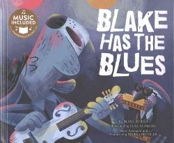 Blake Has the Blues (Library) (Blake Hoena)