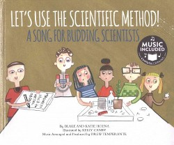 Let's Use the Scientific Method! : A Song for Budding Scientists (Library) (Blake Hoena)
