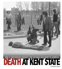 Death at Kent State : How a Photograph Brought the Vietnam War Home to America (Library) (Michael