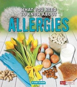 What You Need to Know About Allergies (Library) (Nancy Dickmann)