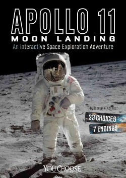 Apollo 11 Moon Landing : An Interactive Space Exploration Adventure (Library) (Thomas K. Adamson)