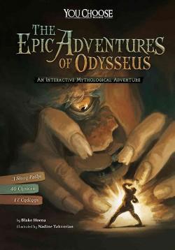 Epic Adventures of Odysseus : An Interactive Mythological Adventure (Library) (Blake Hoena)