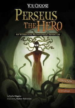 Perseus the Hero : An Interactive Mythological Adventure (Library) (Nadia Higgins)
