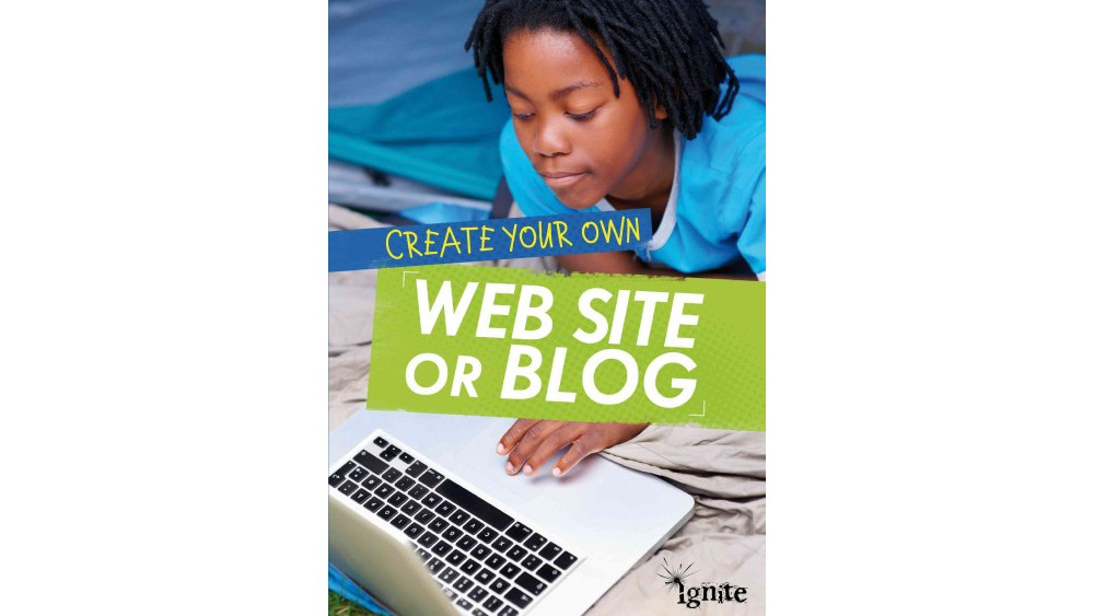 Create Your Own Web Site or Blog (Library) (Matthew Anniss)