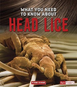 What You Need to Know About Head Lice (Library) (Nancy Dickmann)