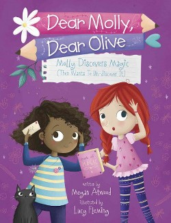 Molly Discovers Magic : Then Wants to Un-Discover It (Library) (Megan Atwood)