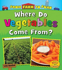 Where Do Vegetables Come From? (Library) (Linda Staniford)