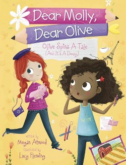 Olive Spins a Tale (And It's a Doozy!) (Library) (Megan Atwood)