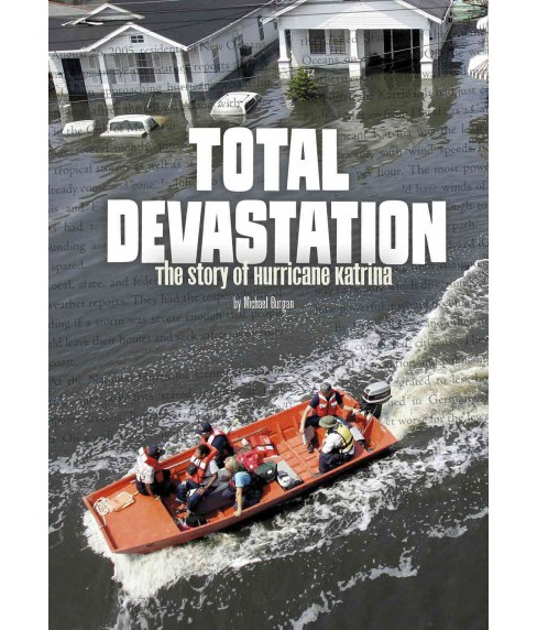 Total Devastation : The Story of Hurricane Katrina (Library) (Michael Burgan) - image 1 of 1