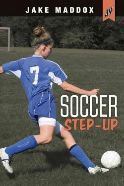 Soccer Step-Up (Library) (Jake Maddox)