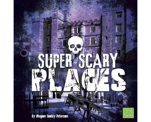 Super Scary Places (Library) (Megan Cooley Peterson) - image 1 of 1