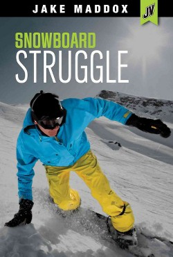 Snowboard Struggle (Library) (Jake Maddox)