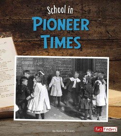 School in Pioneer Times (Library) (Kerry A. Graves)