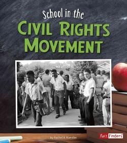 School in the Civil Rights Movement (Library) (Rachel A. Koestler-Grack)